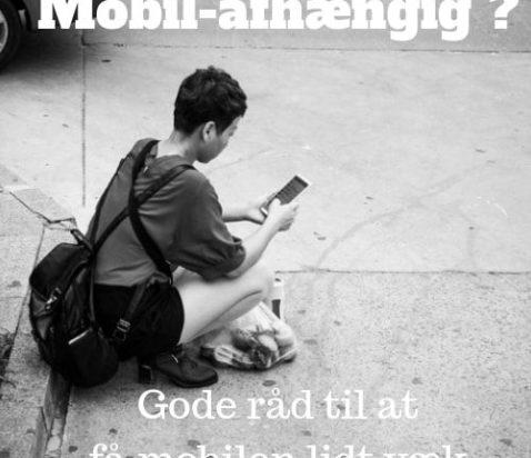 7 gode råd hvis din mobil fylder for meget i hverdagen - mobilafhængig