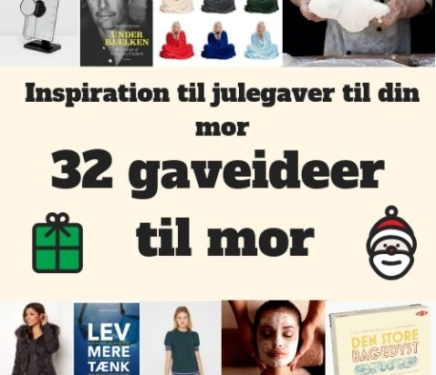 Julegave til mor - 32 gode gaver til mor der har alt 2018