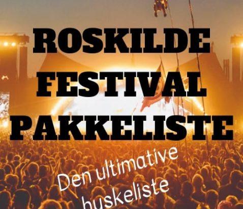 Roskilde Festival Pakkeliste – den ultimative Festival huskeliste 2019